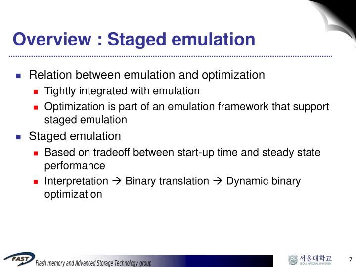 Overview : Staged emulation