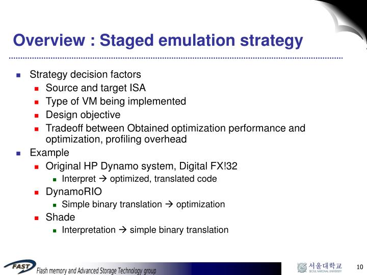 Overview : Staged emulation strategy