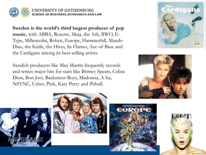 Sweden is the world's third largest producer of pop music