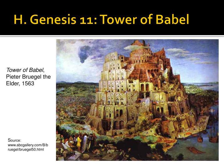 H. Genesis 11: Tower of Babel