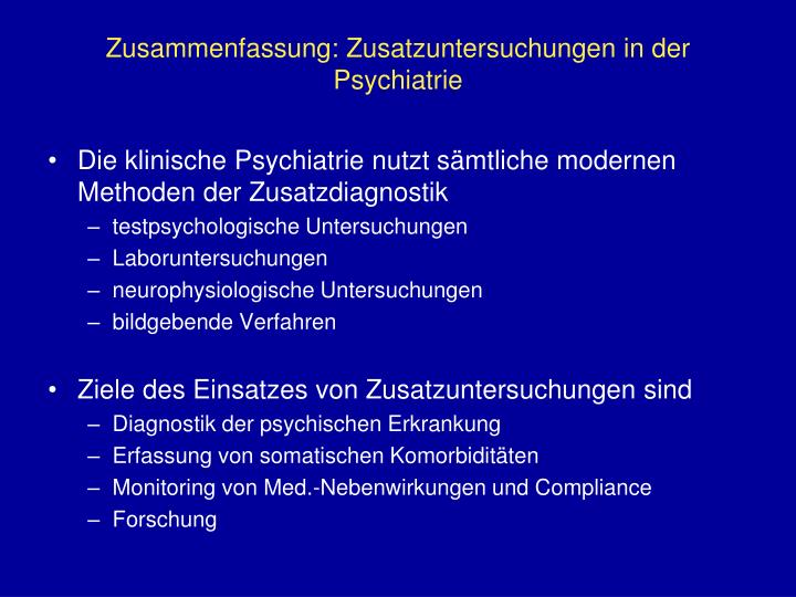 Zusammenfassung: Zusatzuntersuchungen in der Psychiatrie