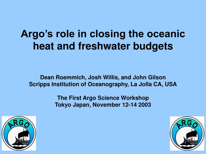 Argo's role in closing the oceanic heat and freshwater budgets
