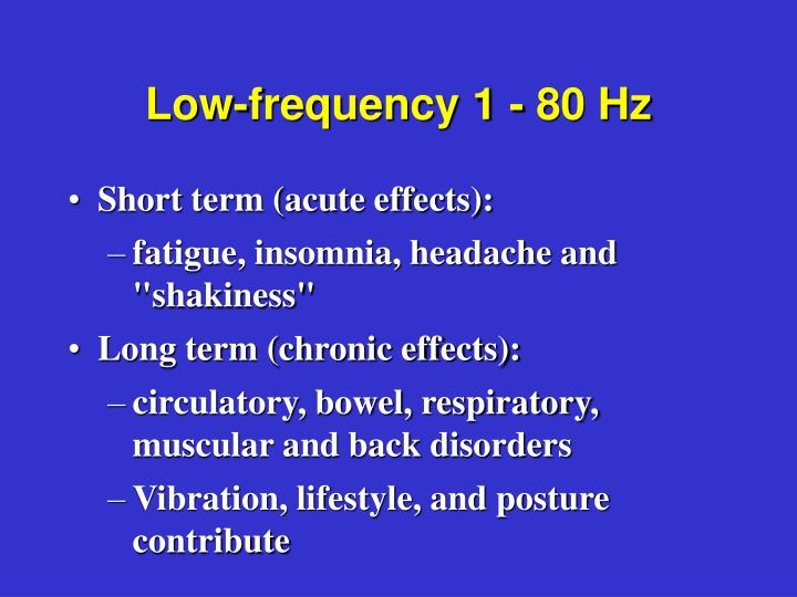 Low-frequency 1 - 80 Hz