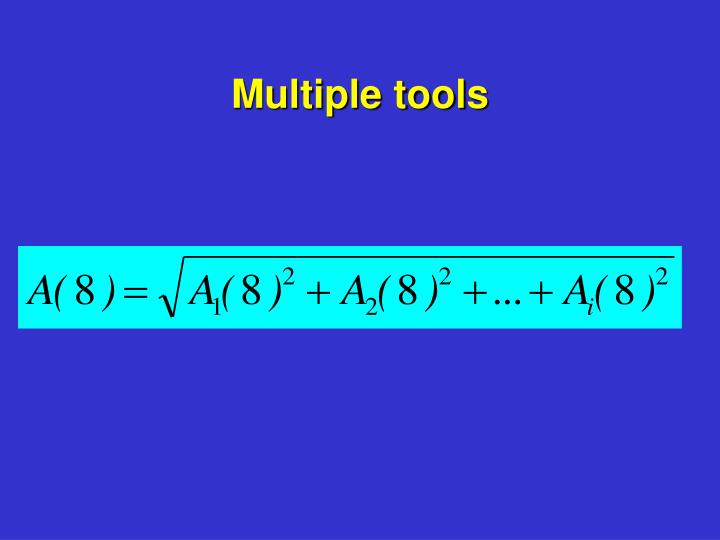 Multiple tools