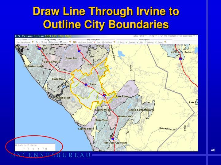 Draw Line Through Irvine to Outline City Boundaries