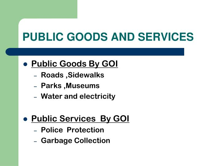 Public goods and services