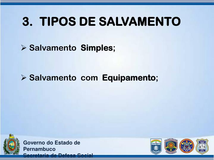 TIPOS DE SALVAMENTO