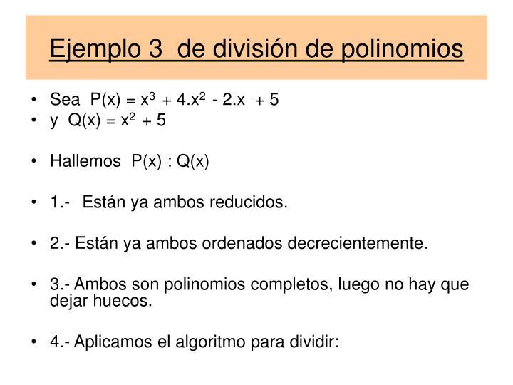 Ejemplo 3  de división de polinomios