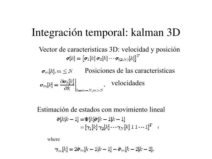 Integración temporal: kalman 3D