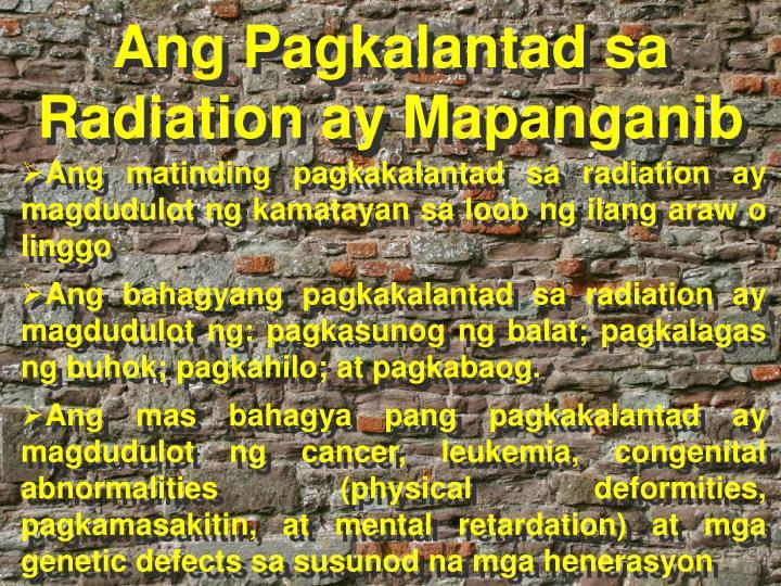 Ang Pagkalantad sa Radiation ay Mapanganib