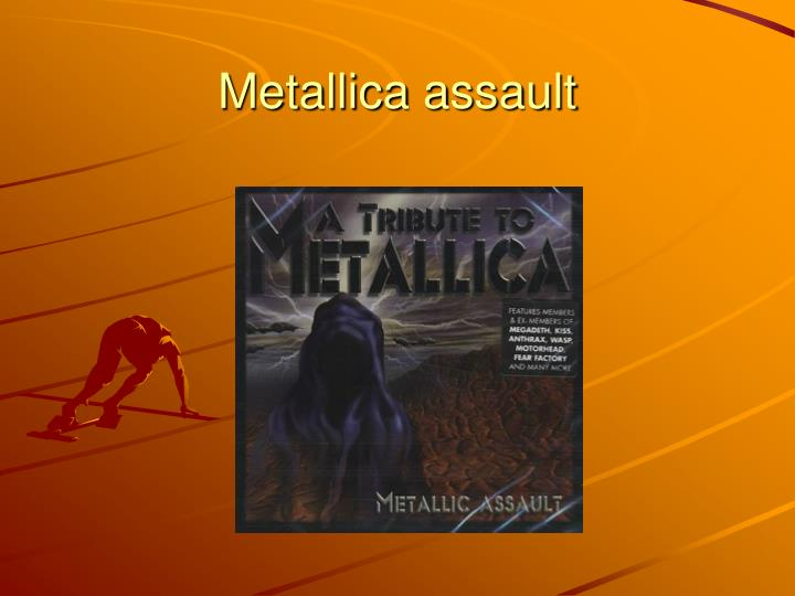 Metallica assault