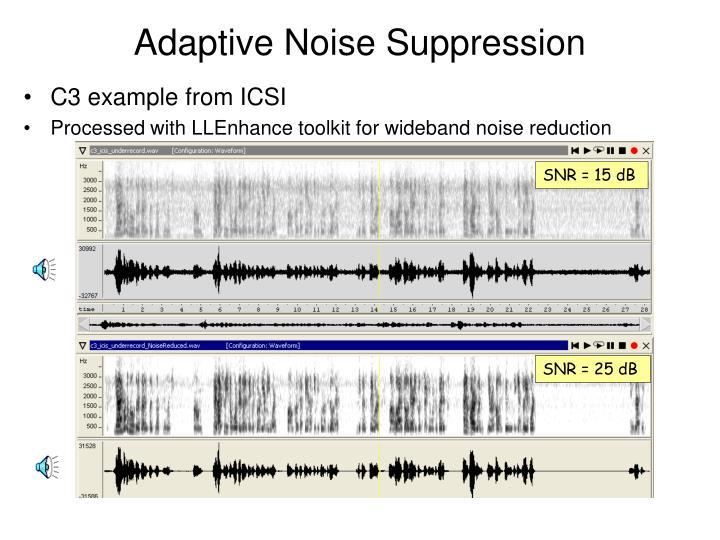 Adaptive Noise Suppression