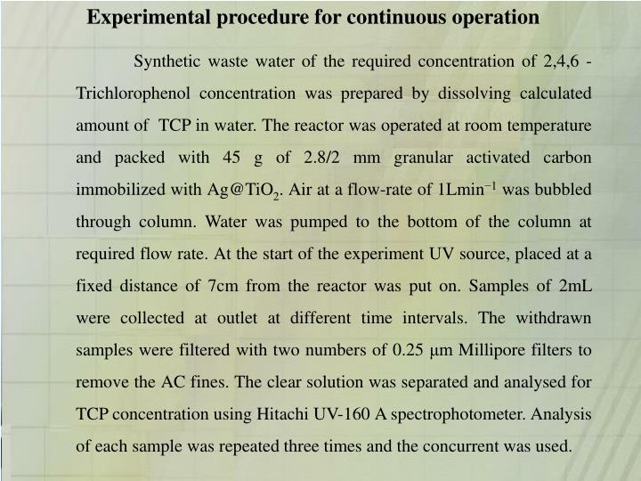Experimental procedure for continuous operation