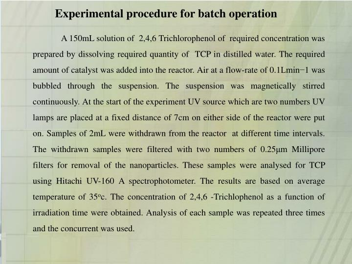 Experimental procedure for batch operation