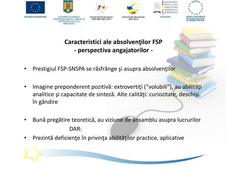 Caracteristici ale absolvenţilor FSP