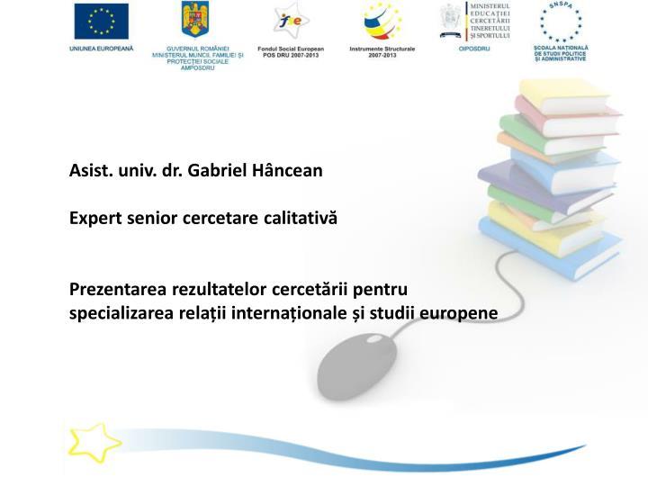 Asist. univ. dr. Gabriel Hâncean
