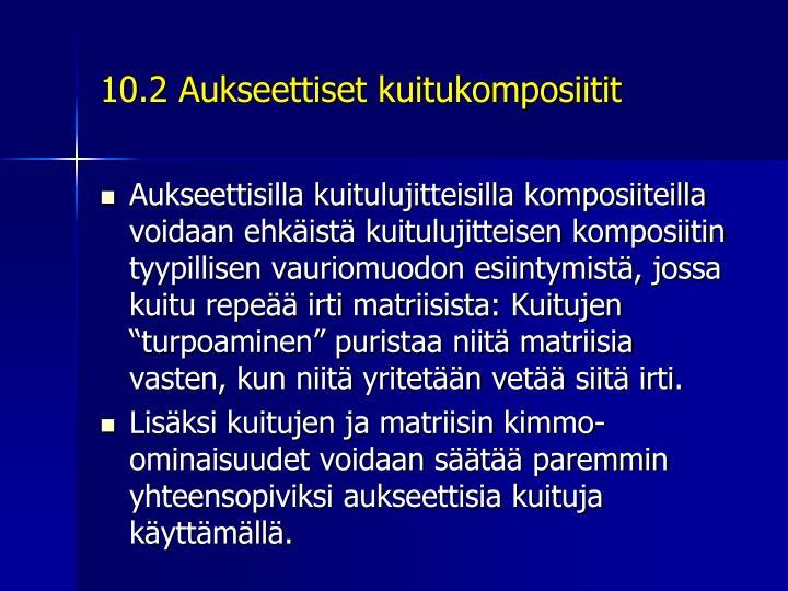 10.2 Aukseettiset kuitukomposiitit