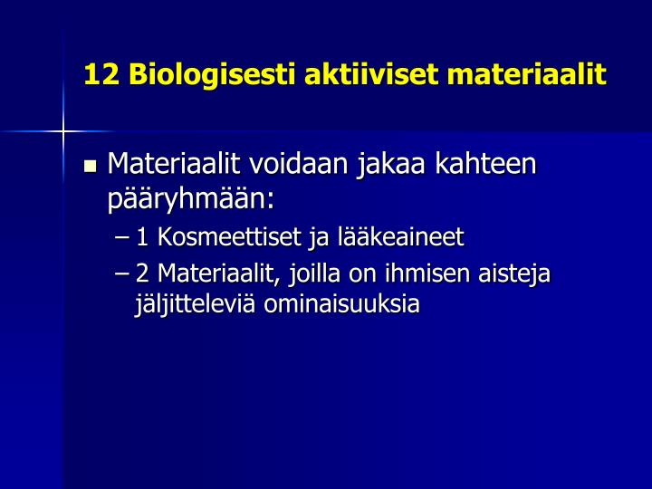 12 Biologisesti aktiiviset materiaalit