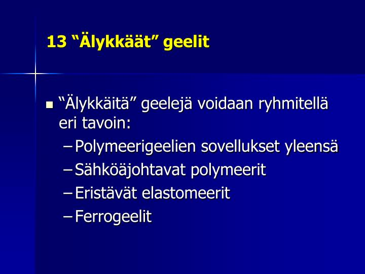"""13 """"Älykkäät"""" geelit"""