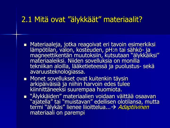 """2.1 Mitä ovat """"älykkäät"""" materiaalit?"""