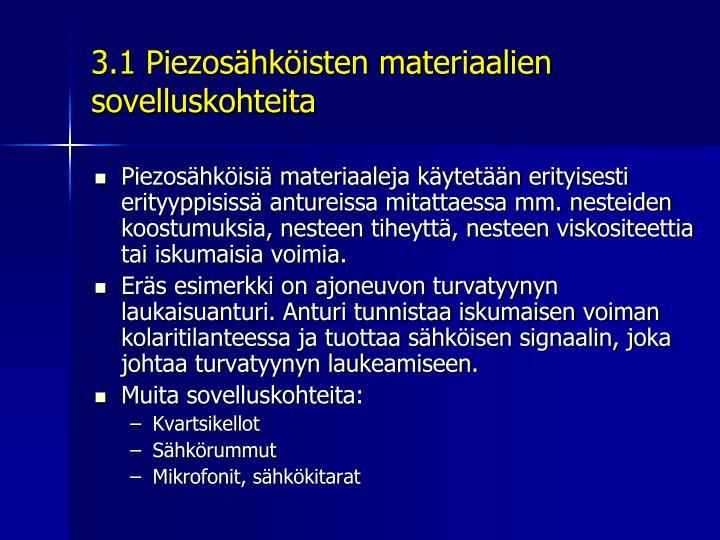 3.1 Piezosähköisten materiaalien sovelluskohteita