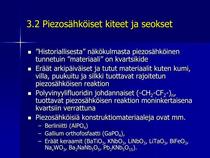 3.2 Piezosähköiset kiteet ja seokset