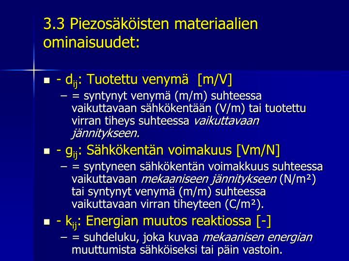 3.3 Piezosäköisten materiaalien ominaisuudet: