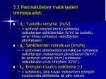 3 3 piezos k isten materiaalien ominaisuudet