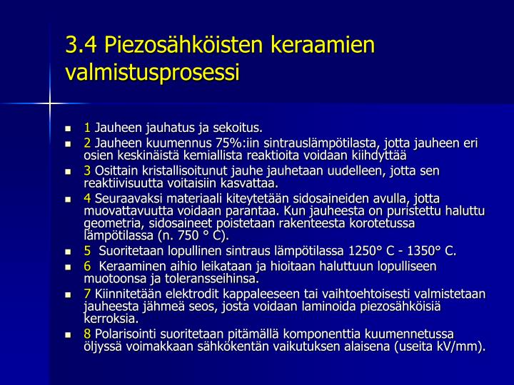 3.4 Piezosähköisten keraamien valmistusprosessi