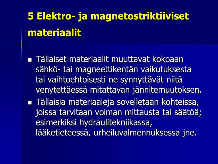 5 Elektro- ja magnetostriktiiviset materiaalit