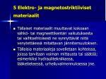 5 elektro ja magnetostriktiiviset materiaalit