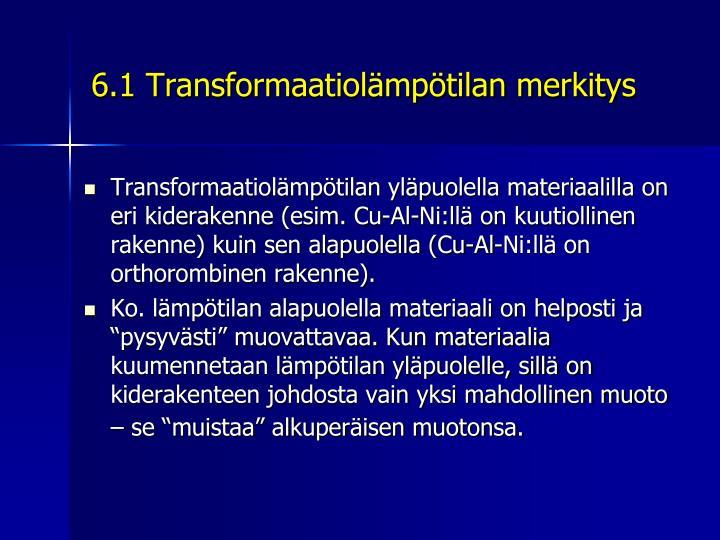 6.1 Transformaatiolämpötilan merkitys