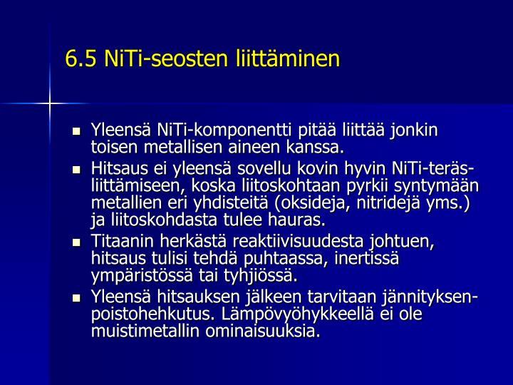 6.5 NiTi-seosten liittäminen