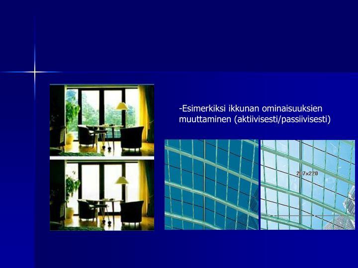 Esimerkiksi ikkunan ominaisuuksien