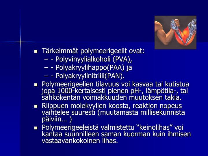 Tärkeimmät polymeerigeelit ovat: