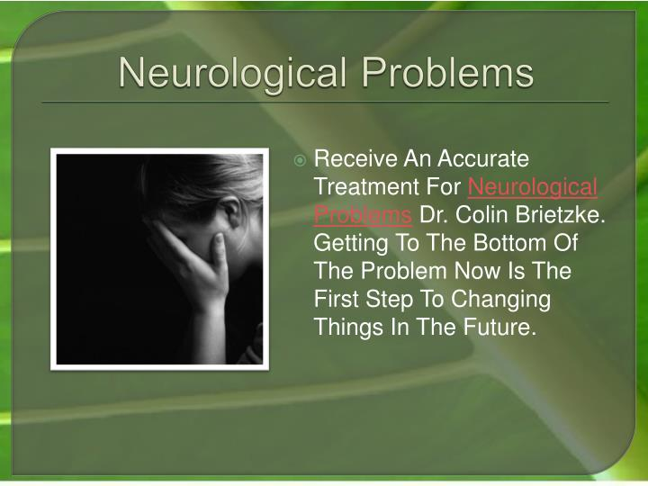 Neurological problems