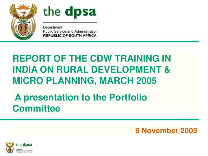 REPORT OF THE CDW TRAINING IN INDIA ON RURAL DEVELOPMENT & MICRO PLANNING, MARCH 2005
