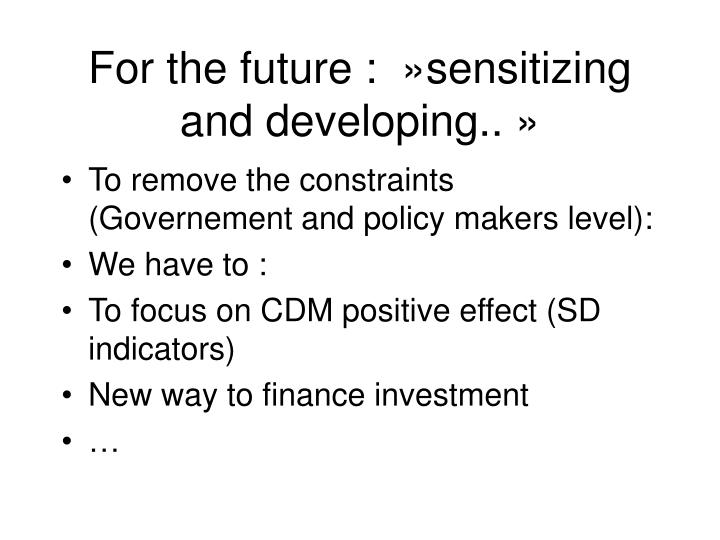For the future :»sensitizing and developing..»