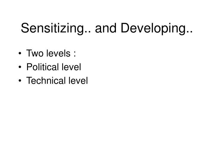 Sensitizing.. and Developing..