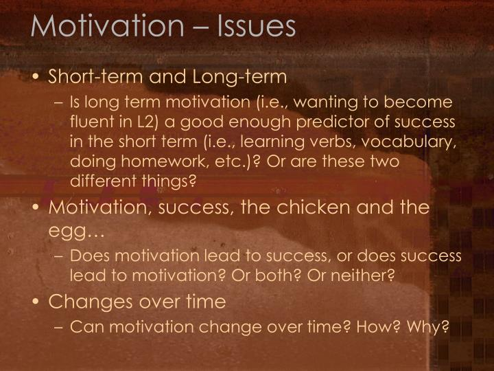 Motivation – Issues