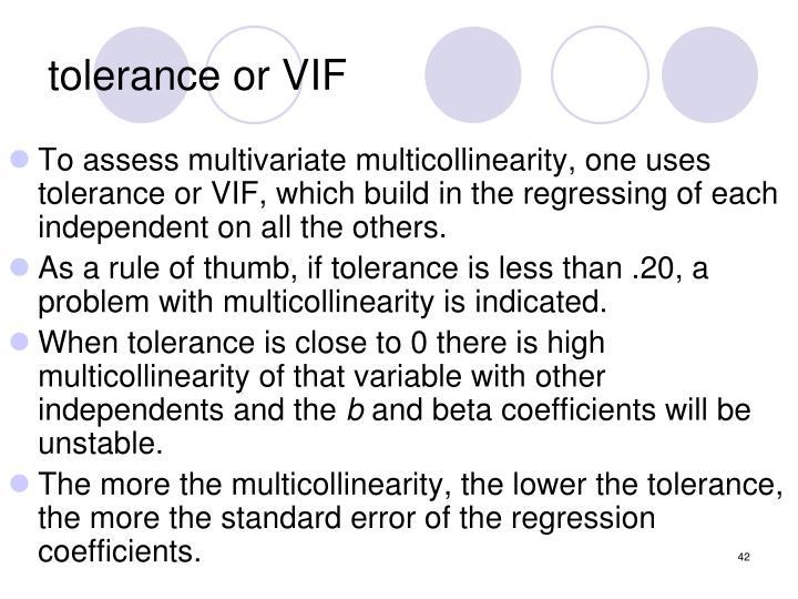 tolerance or VIF