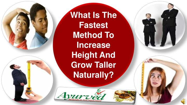 What Is The Fastest Method To Increase Height And Grow Taller Naturally?