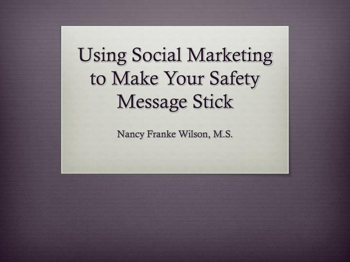 using social marketing to make your safety message stick