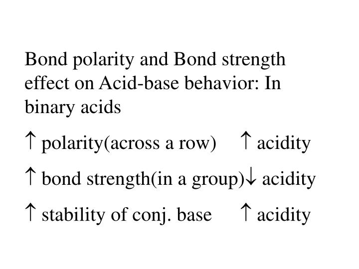 Bond polarity and Bond strength effect on Acid-base behavior: In binary acids