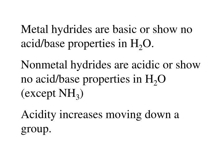 Metal hydrides are basic or show no acid/base properties in H