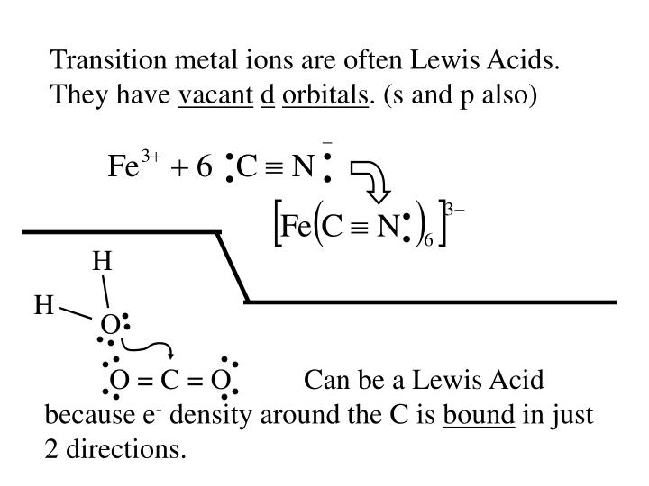 Transition metal ions are often Lewis Acids.  They have