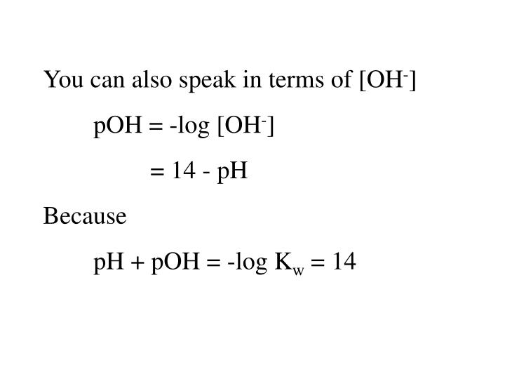 You can also speak in terms of [OH