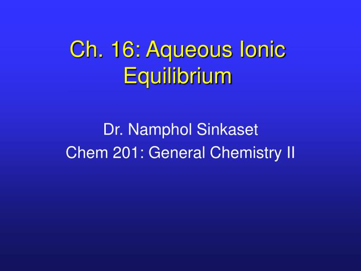 Ch 16 aqueous ionic equilibrium