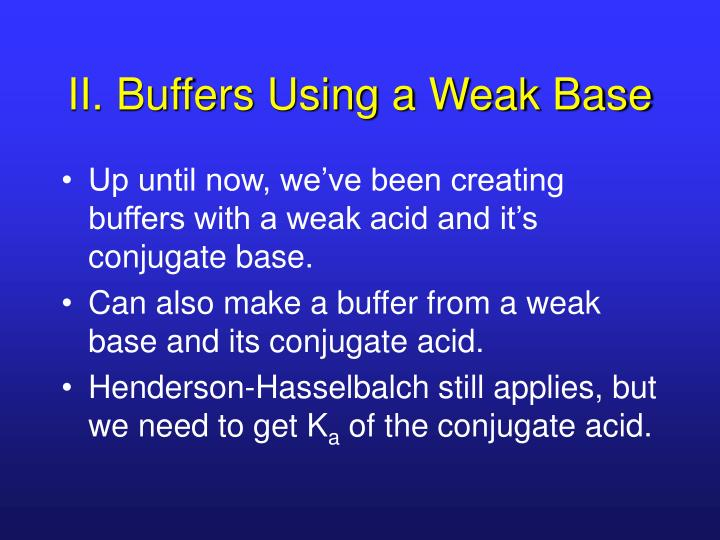 II. Buffers Using a Weak Base
