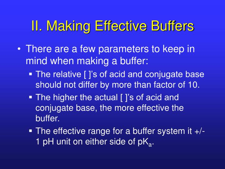 II. Making Effective Buffers